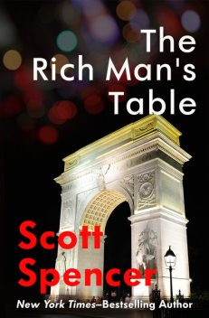 The Rich Man's Table, Scott Spencer