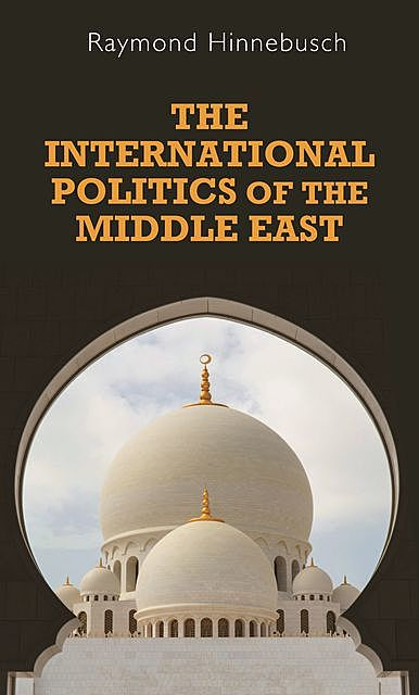 The international politics of the Middle East, Raymond Hinnebusch