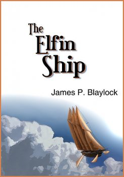 The Elfin Ship, James Blaylock