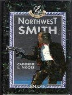 Northwest Smith, Catherine L. Moore