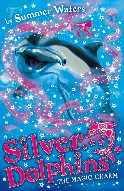 The Magic Charm (Silver Dolphins, Book 1), Summer Waters