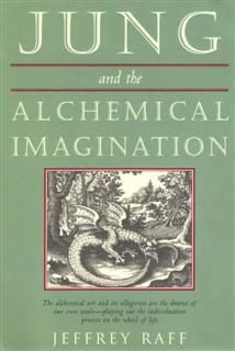 Jung and the Alchemical Imagination, Jeffrey Raff