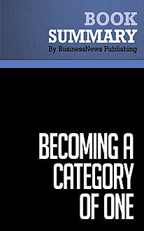Summary: Becoming a Category of One – Joe Calloway, BusinessNews Publishing