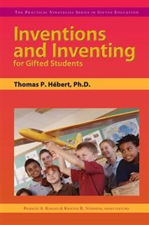 Inventions and Inventing for Gifted Students, Frances A. Karnes