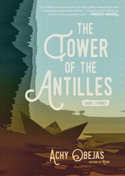 The Tower of the Antilles, Achy Obejas