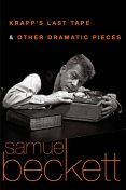 Krapp's Last Tape and Other Dramatic Pieces, Samuel Beckett