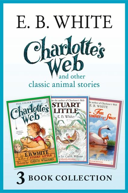 Charlotte's Web and other classic animal stories, E.B.White