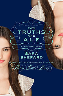 Two Truths and a Lie, Sara Shepard