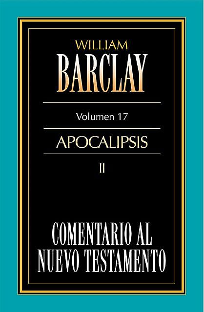 Comentario al Nuevo Testamento Vol. 17, William Barclay