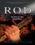Rod: The Story of a Man Named Moses, Thomas R.Feller