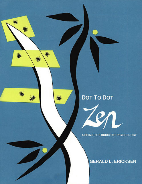 Dot to Dot Zen, Gerald L. Ericksen