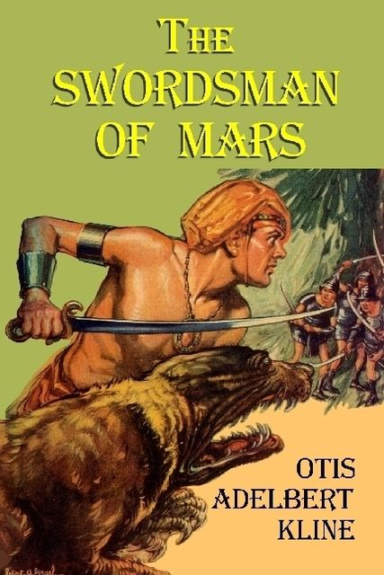 The Swordsman of Mars, Otis Adelbert Kline