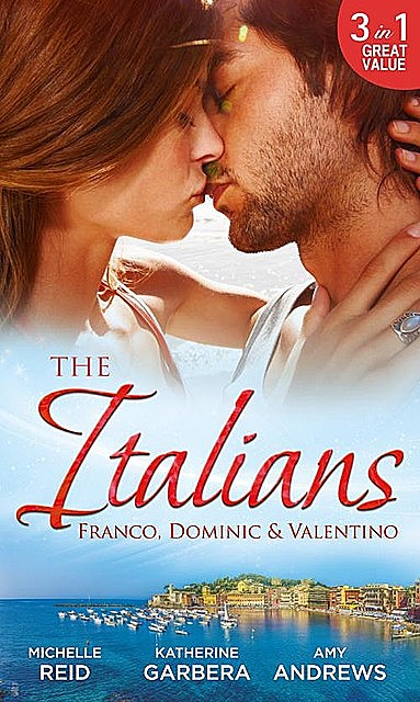 The Italians: Franco, Dominic and Valentino, Katherine Garbera, Michelle Reid, Amy Andrews