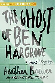 The Ghost of Ben Hargrove, Heather Brewer