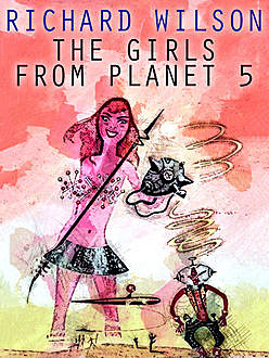 The Girls from Planet 5, Richard Wilson