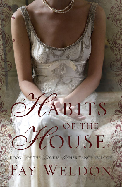 Habits of the House, Fay Weldon
