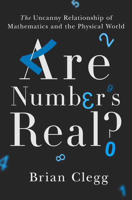 Are Numbers Real, Brian Clegg