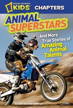 National Geographic Kids Chapters: Animal Superstars, National Geographic Kids, Aline Alexander Newman