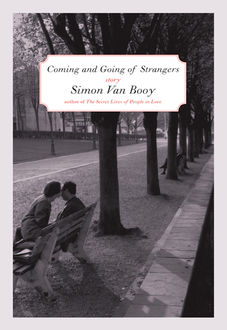 The Coming and Going of Strangers, Simon Van Booy