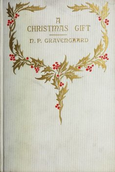 A Christmas Gift to the American Home and the Youth of America, N.P. Gravengaard
