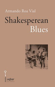 Shakesperean Blues, Armando Roa
