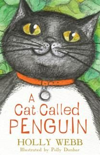 Cat Called Penguin, Holly Webb