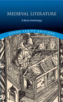 Medieval Literature: A Basic Anthology, Inc., Dover Publications