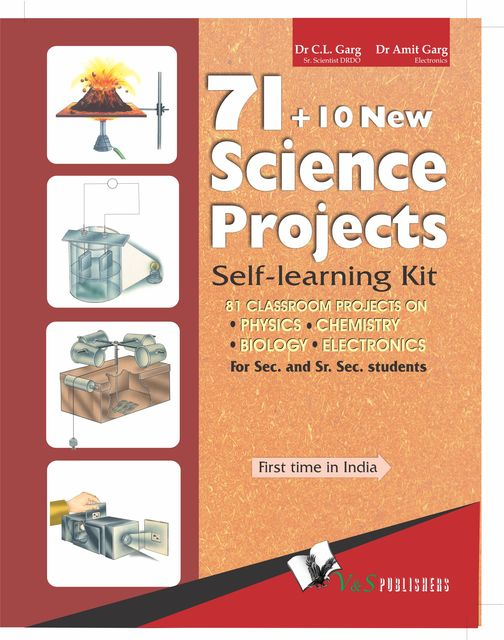 71 + 10 New Science Projects, Amit Garg, C.L.Garg