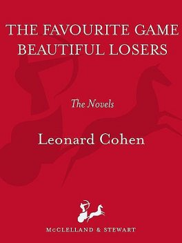 The Favourite Game & Beautiful Losers, Leonard Cohen