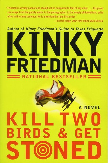 Kill Two Birds & Get Stoned, Kinky Friedman