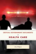 Critical Government Documents on Health Care, Don Philpott