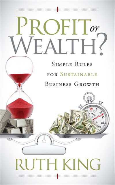 Profit or Wealth, Ruth King