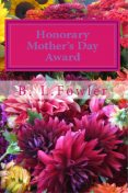 Honorary Mother's Day Award, Fowler, B. L