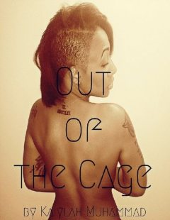 Out of the Cage, Kaiylah Muhammad
