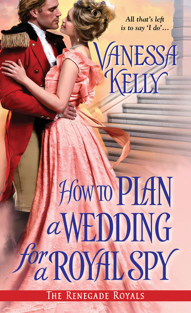 How to Plan a Wedding for a Royal Spy, Vanessa Kelly