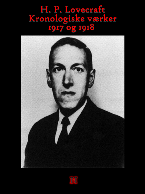 H.P. Lovecrafts kronologiske værker – 1917, Howard Phillips Lovecraft