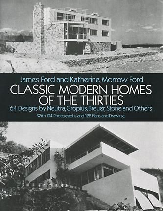 Classic Modern Homes of the Thirties, James Ford, Katherine Morrow Ford