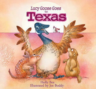 Lucy Goose Goes to Texas, Holly Bea