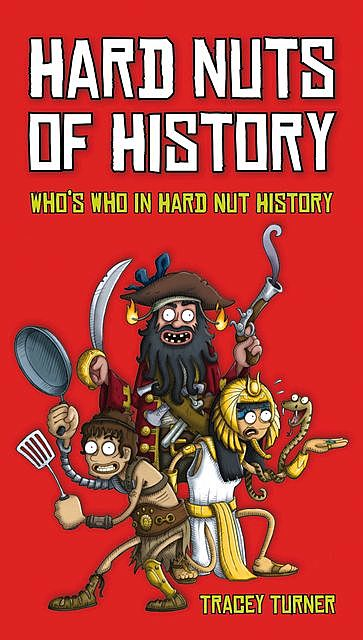Hard Nuts of History, Tracey Turner