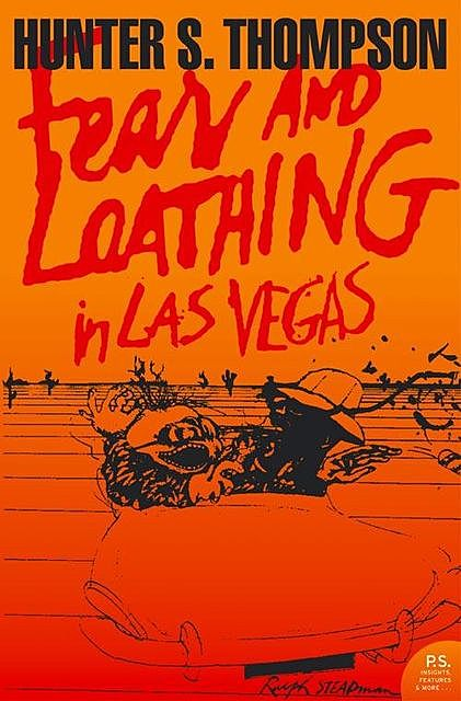 Fear and Loating in Las Vegas. A Savage Journey to the Heart of the American Dream, Hunter Thompson