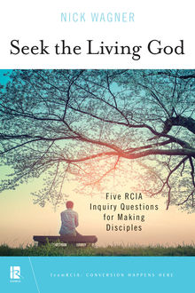 Seek the Living God, Nick Wagner