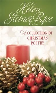 Helen Steiner Rice: A Collection of Christmas Poetry, Helen Steiner Rice