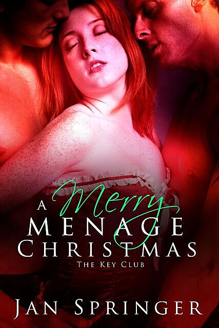 A Merry Menage Christmas (The Key Club, #3), Jan Springer