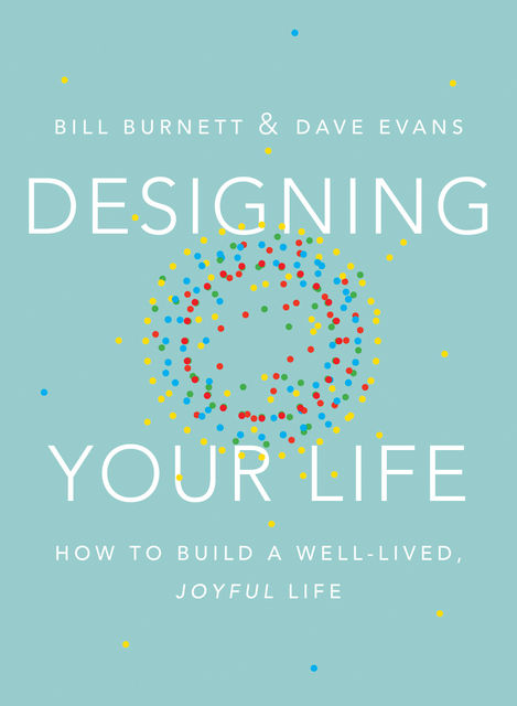 Designing Your Life, Bill Burnett