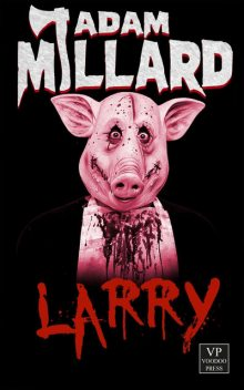 Larry, Adam Millard