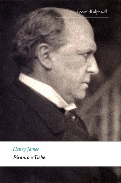 Piramo e Tisbe, Henry James
