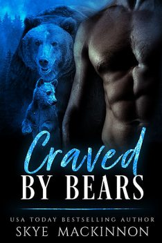 Craved by Bears, Skye MacKinnon