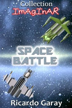 Coll. Imaginar – Space Battle, Ricardo Garay