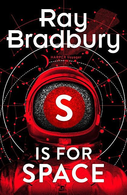 Bradbury, Ray – SSC 13, S is for Space
