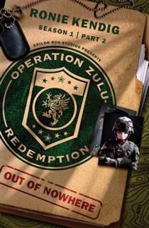Operation Zulu Redemption: Out of Nowhere – Part 2, Ronie Kendig